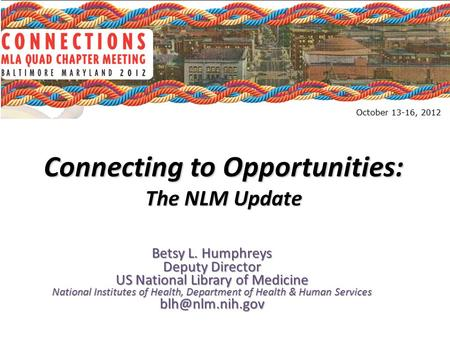 Betsy L. Humphreys Deputy Director US National Library of Medicine National Institutes of Health, Department of Health & Human Services