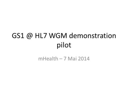 HL7 WGM demonstration pilot