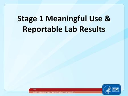 Stage 1 Meaningful Use & Reportable Lab Results