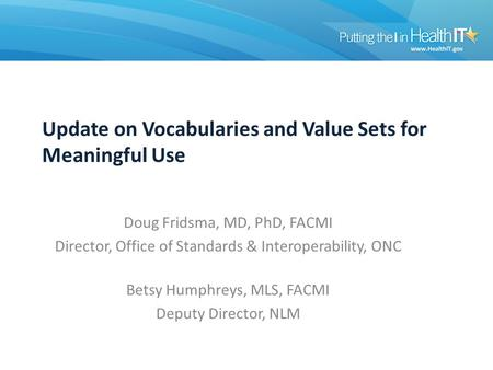 Update on Vocabularies and Value Sets for Meaningful Use