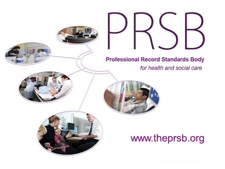 Www.theprsb.org. Working to implement professional record standards PRSB Vendor Forum.