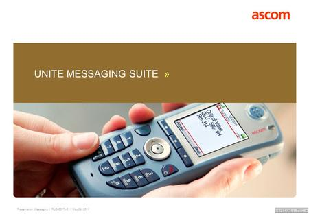 Presentation: Messaging | PL-000017-r5 | May 09, 2011 Verticals TOC » UNITE MESSAGING SUITE »