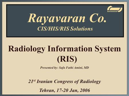 Rayavaran Co. Radiology Information System (RIS) CIS/HIS/RIS Solutions