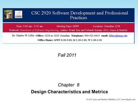 Chapter 8 Design Characteristics and Metrics Fall 2011.