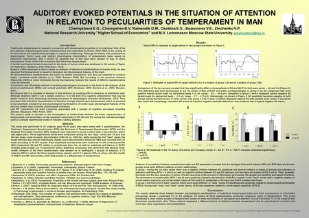 AUDITORY EVOKED POTENTIALS IN THE SITUATION OF ATTENTION IN RELATION TO PECULIARITIES OF TEMPERAMENT IN MAN Chernysheva E.G., Chernyshev B.V. Ramendik.