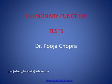 PULMONARY FUNCTION TESTS Dr. Pooja Chopra