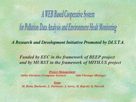 A Research and Development Initiative Promoted by DI.S.T.A. Funded by EEC in the framework of BEEP project and by MURST in the framework of MITILUS project.