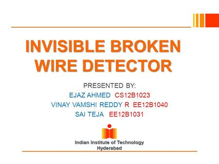 INVISIBLE BROKEN WIRE DETECTOR