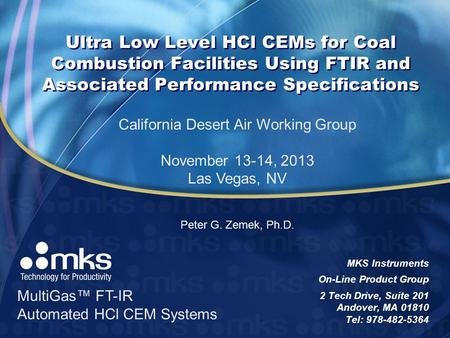 Ultra Low Level HCl CEMs for Coal Combustion Facilities Using FTIR and Associated Performance Specifications MKS Instruments On-Line Product Group 2 Tech.