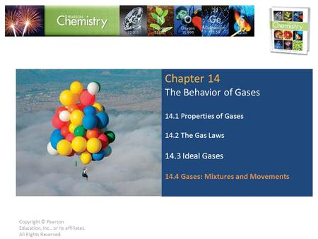 Chapter 14 The Behavior of Gases 14.3 Ideal Gases