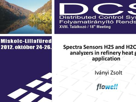 Spectra Sensors H2S and H2O TDL analyzers in refinery heat gas application Iványi Zsolt.