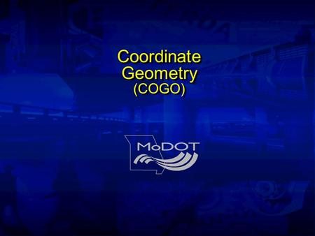 Coordinate Geometry (COGO). Coordinate System x y z,E,N,Elev.
