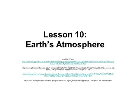 Lesson 10: Earth's Atmosphere Modified From:  arth.ppt#264,2,Age%20of%20the%20Earth.