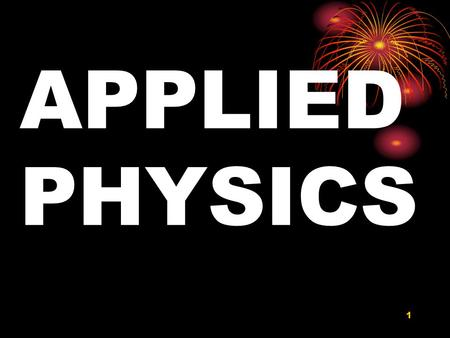 1 APPLIED PHYSICS. 2 S.No. ModuleLectur e No. PPT Slide No. 1 Waves & Particles - Planck's Quantum theory. L15 2 De Broglie hypothesis, matter waves.