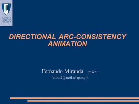 DIRECTIONAL ARC-CONSISTENCY ANIMATION Fernando Miranda 5986/M
