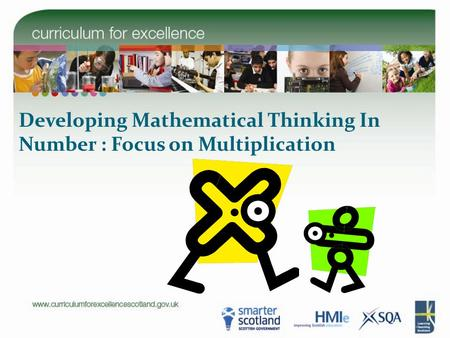 Developing Mathematical Thinking In Number : Focus on Multiplication.