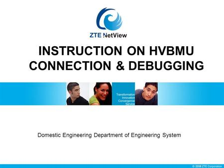 INSTRUCTION ON HVBMU CONNECTION & DEBUGGING Domestic Engineering Department of Engineering System.
