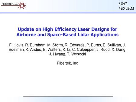 Update on High Efficiency Laser Designs for Airborne and Space-Based Lidar Applications F. Hovis, R. Burnham, M. Storm, R. Edwards, P. Burns, E. Sullivan,