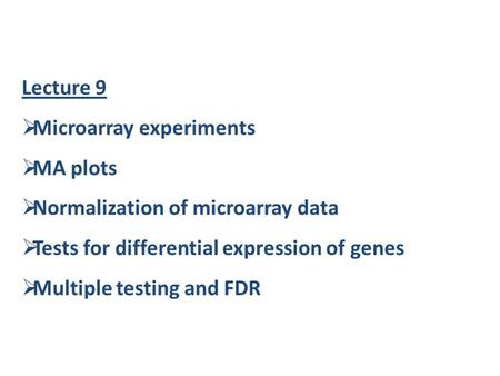Lecture 9 Microarray experiments MA plots
