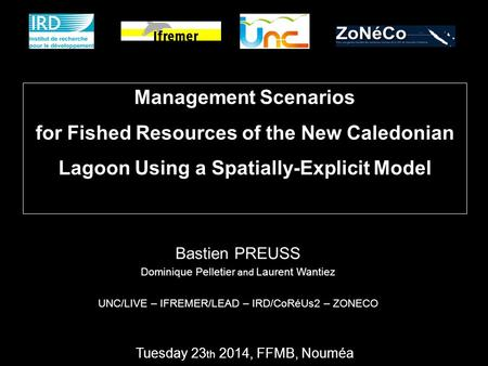 Management Scenarios for Fished Resources of the New Caledonian Lagoon Using a Spatially-Explicit Model Dire ici que cela fait partie d'une thèse mené.