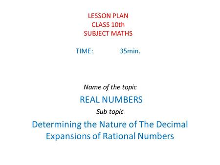 LESSON PLAN CLASS 10th SUBJECT MATHS TIME: 35min.