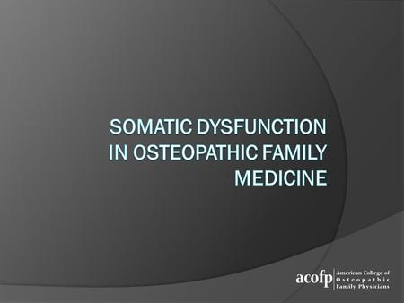Somatic Dysfunction in Osteopathic Family Medicine