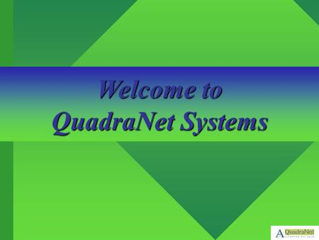 Welcome to QuadraNet Systems.