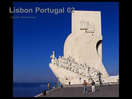 Lisbon Portugal 02 Copyright: Raquel Oliveira 1 Lisbon Portugal 02 A beautiful city All photos from