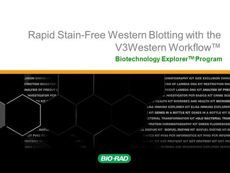 Rapid Stain-Free Western Blotting with the V3Western Workflow™ Biotechnology Explorer TM Program.