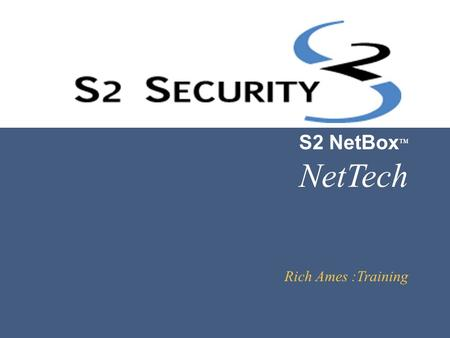 NetTech S2 NetBoxTM Rich Ames :Training