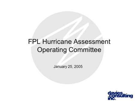 FPL Hurricane Assessment Operating Committee January 25, 2005.
