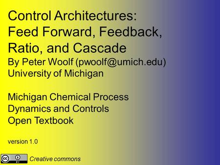 Control Architectures: Feed Forward, Feedback, Ratio, and Cascade
