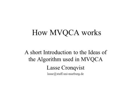 A short Introduction to the Ideas of the Algorithm used in MVQCA