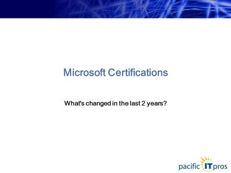 Microsoft Certifications What's changed in the last 2 years?
