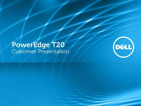 PowerEdge T20 Customer Presentation. Product overview Customer benefits Use cases Summary PowerEdge T20 Overview 2 PowerEdge T20 mini tower server.