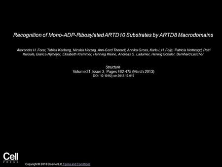 Recognition of Mono-ADP-Ribosylated ARTD10 Substrates by ARTD8 Macrodomains Alexandra H. Forst, Tobias Karlberg, Nicolas Herzog, Ann-Gerd Thorsell, Annika.