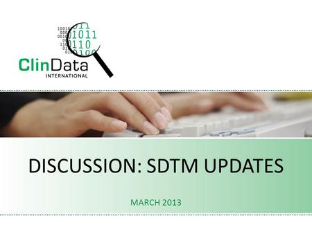 DISCUSSION: SDTM UPDATES MARCH 2013. Public comments Comments were requested from CDISC for the new and updated domains for SDTM v3.1.4 Batch 1 : RD -