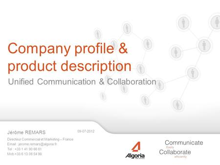 Company profile & product description Directeur Commercial et Marketing – France   Tel : +33 1 41 90 66 61 Mob +33 6 13.