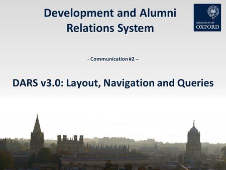 Development and Alumni Relations System - Communication #2 – DARS v3.0: Layout, Navigation and Queries.