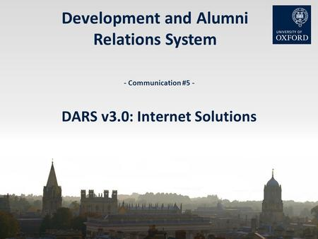 Development and Alumni Relations System - Communication #5 - DARS v3.0: Internet Solutions.
