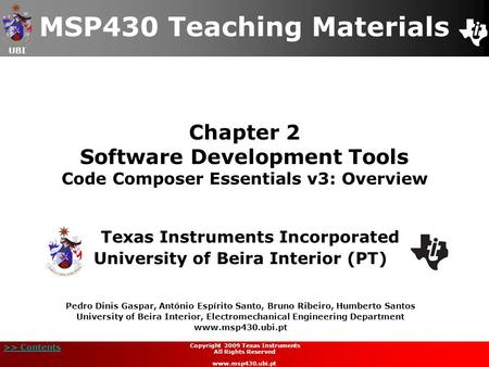 UBI >> Contents Chapter 2 Software Development Tools Code Composer Essentials v3: Overview Texas Instruments Incorporated University of Beira Interior.