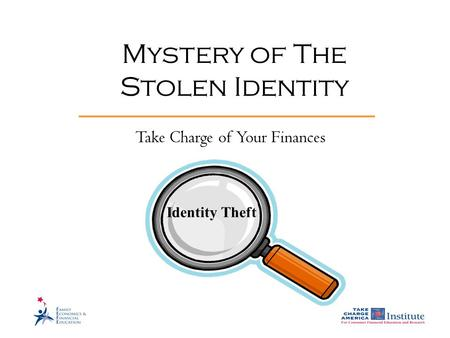 Identity Theft Mystery of The Stolen Identity Take Charge of Your Finances.