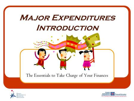 Major Expenditures Introduction The Essentials to Take Charge of Your Finances.
