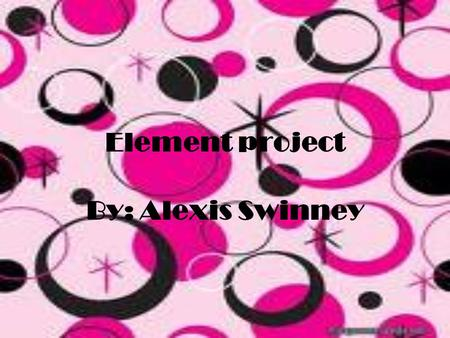 Element project By: Alexis Swinney. Yttrium Atomic Number-39 Atomic Mass-88.90585 Protons-39 Neutrons-50 Electrons-39.