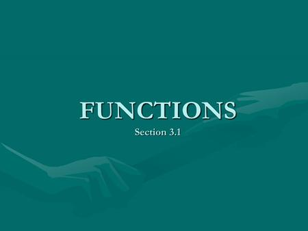 FUNCTIONS Section 3.1.
