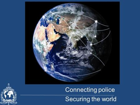 Connecting police Securing the world.