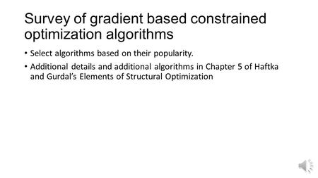 Survey of gradient based constrained optimization algorithms Select algorithms based on their popularity. Additional details and additional algorithms.