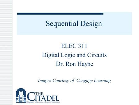 Sequential Design ELEC 311 Digital Logic and Circuits Dr. Ron Hayne