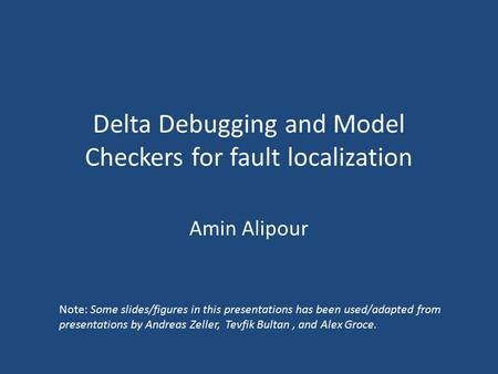 Delta Debugging and Model Checkers for fault localization