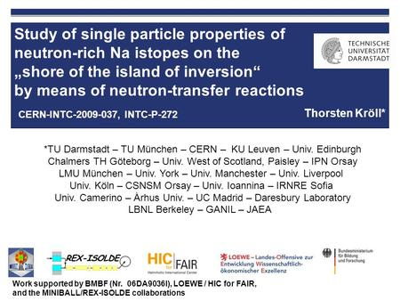 "Study of single particle properties of neutron-rich Na istopes on the ""shore of the island of inversion"" by means of neutron-transfer reactions Thorsten."